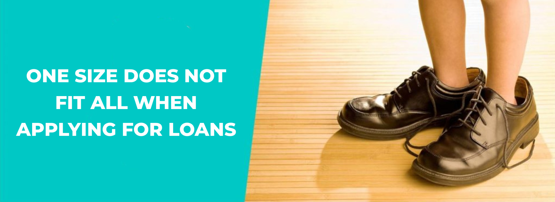 One size does not fit all on loans.